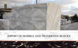 import of marble and travertine blocks