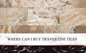Where Can I Buy Travertine Tiles
