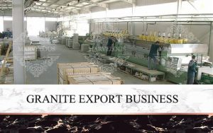 Granite Export Business