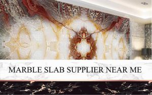Marble Slab Supplier Near Me