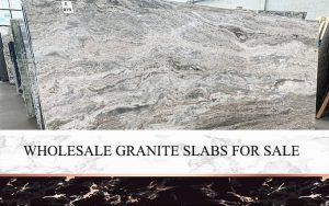Wholesale Granite Slabs For Sale Near Me