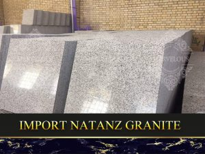 Import Natanz Granite