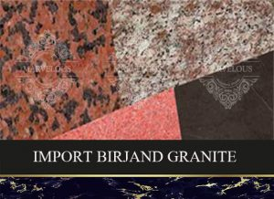 Import Birjand Granite