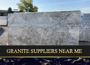 Granite Suppliers Near Me