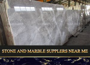 Stone And Marble Suppliers Near Me