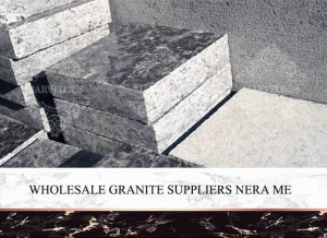 Wholesale Granite Suppliers Near Me