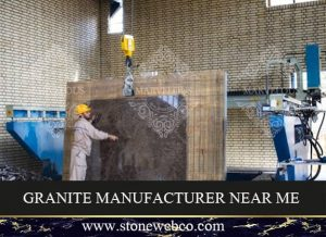 Granite Manufacturer Near Me